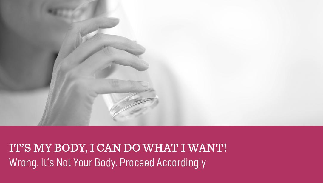 It's My Body, I Can Do What I Want!