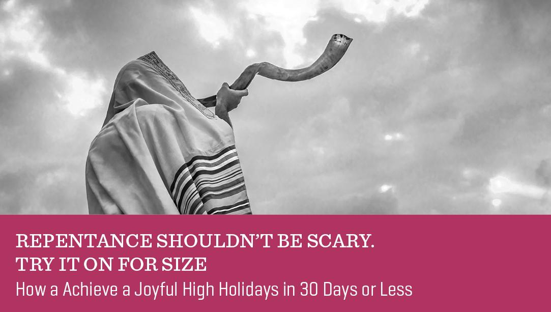 Repentance Shouldn't be Scary. Try it on For Size