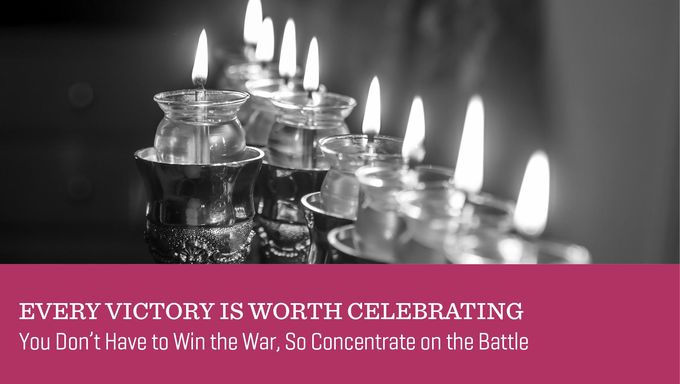 Every Victory Is Worth Celebrating