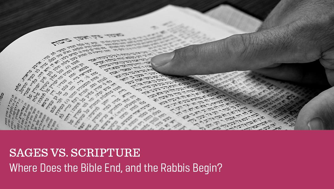 Sages vs. Scripture