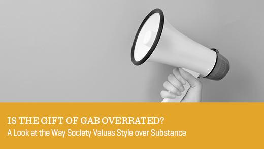 Is the Gift of Gab Overrated?