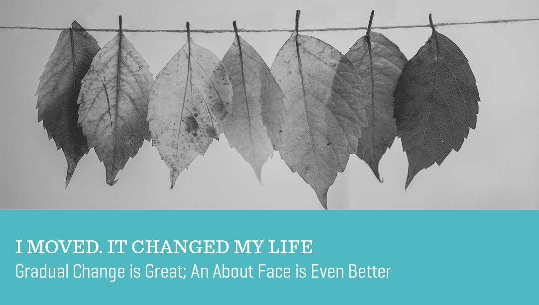 I Moved. It Changed My Life