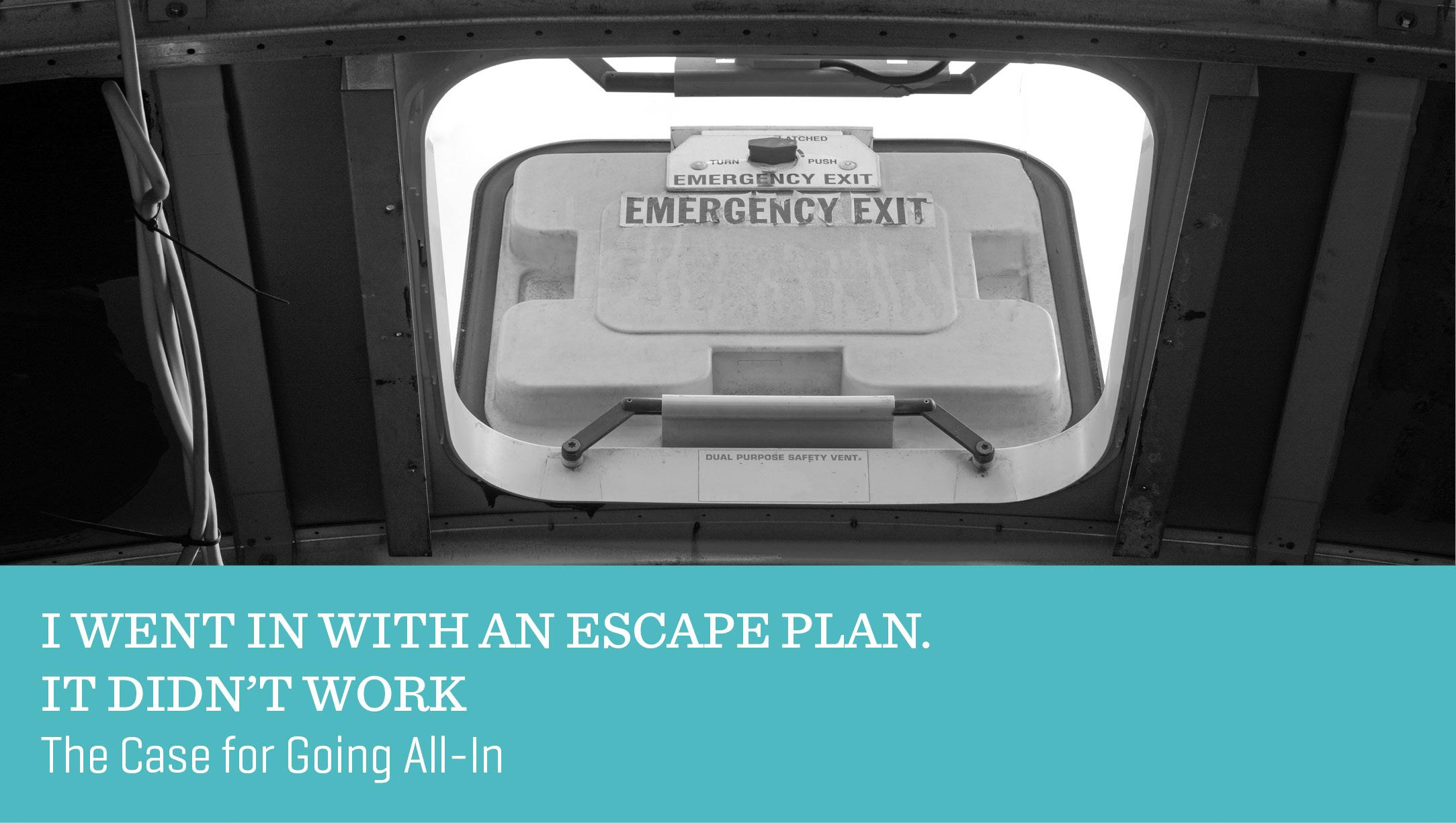 I Went in with an Escape Plan. It Didn't Work
