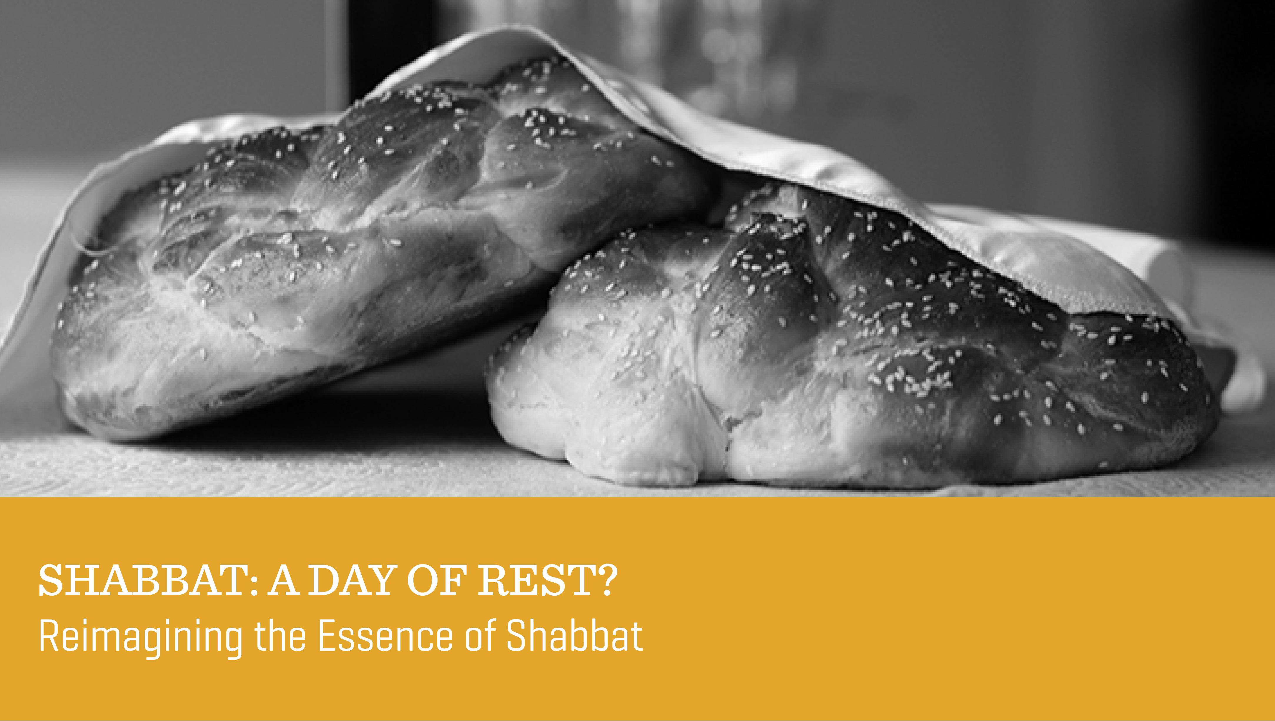 Shabbat: A Day of Rest?